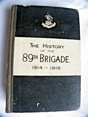 Book Military Wwi,army, The History Of The 89Th Brigade 1914-1918,published 1919
