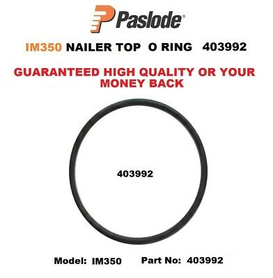 Paslode Spare Parts - Top O-Ring For Im350 - 403992 - Brand New Replacement