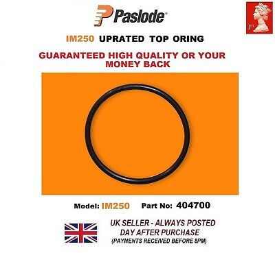 Paslode Im250 Top UPRATED O Ring  404700 NOT GENUINE
