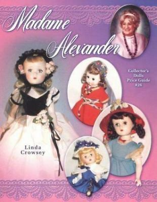 Madame Alexander Collectors Dolls Price Guide by Linda Crowsey #26