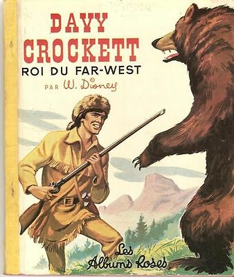 DAVY CROCKETT ROI DU FAR WEST WALT DISNEY 1957  les albums roses