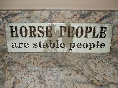 Horse People are Stable People Metal Sign