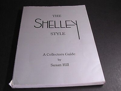 """RARE """"THE SHELLEY STYLE"""" A Collector's Guide by Susan Hill"""