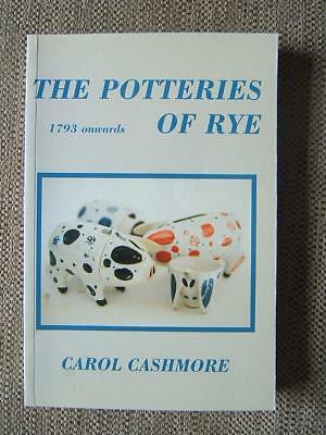 book - THE POTTERIES OF RYE 1793 ONWARDS Cole Brothers Bethel Sharp Everett etc