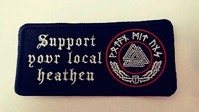 Support Your Local Heathen with Valknut Rune Patch, Asatru,Viking, Pagan, Thor
