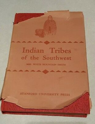 Indian Tribes of the Southwest by Mrs.White Mountain Smith Hardback,1933
