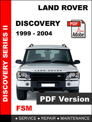 Land Rover Discovery 1999 - 2004 Factory Oem Service Repair Workshop Fsm Manual