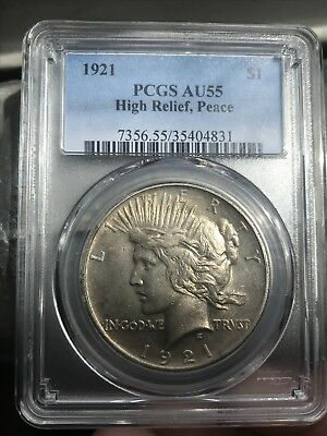 "1921 Peace Silver ""high Relief"" Dollar Pcgs Au-55 Freshly Graded Rare Date!!"