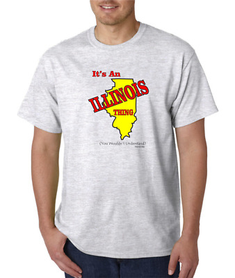 Gildan Short Sleeve T-shirt It's An Illinois Thing You Wouldn't Understand State