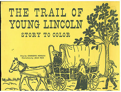 The Trail of Young Lincoln: Story to Color NEW Charlotte Morgan / Joan Peck