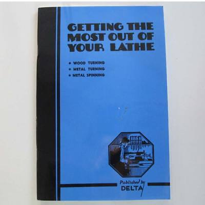Delta GETTING THE MOST OUT OF YOUR LATHE - Wood & Metal Turning PB Handbook