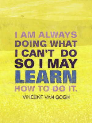115313 ALWAYS DOING CAN'T DO MAY LEARN VAN GOGH Decor WALL PRINT POSTER AU