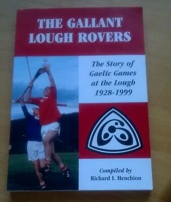 Gallant Lough Rovers, Story of Gaelic GAA Games at the Lough 1928-1999, Co. Cork