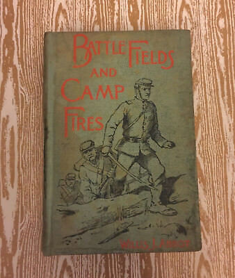 RARE 1890 CIVIL WAR BATTLEFIELDS AND CAMP FIRES Illustrated First Edition Abbot