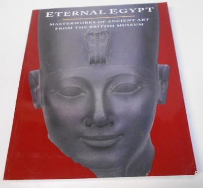 Eternal Egypt Masterworks of Ancient Art from the British Museum 2001 Paperback