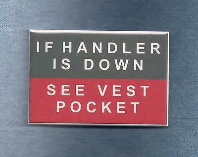 ~~$ALE~~ IF HANDLER DOWN  - service dog badge - use instead of patch