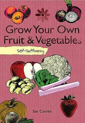 Self-sufficiency Grow Your Own,Ian Cooke,New Book mon0000133837