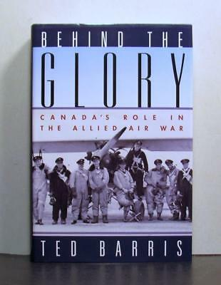 Behind the Glory, Canada's Role in the Allied Air War, World War II,  Military