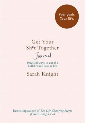 Get Your Sh*t Together Journal by Sarah Knight NEW