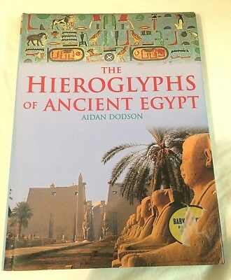 The Hieroglyphs of Ancient Egypt by Dodson, Aidan Hardback Book Egyptian Culture