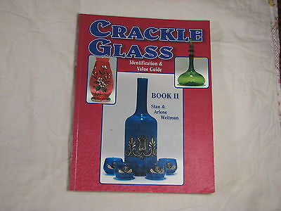 Crackle Glass Identification & Value Guide: Book II by Stan & Arlene Weitman