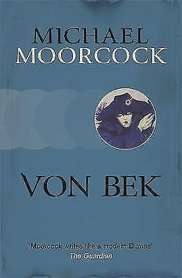 Von Bek (Moorcocks Multiverse), Moorcock, Michael, New Book