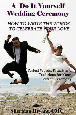 A Do It Yourself DIY Wedding Ceremony How to Write Words to Celebrate Your Love