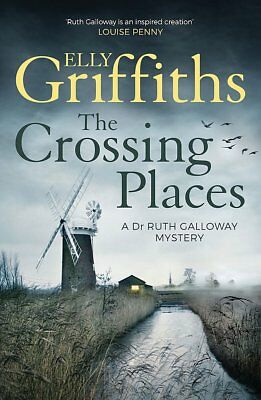 Elly Griffiths __ The Crossing Places __ Brand New Grey Cover ___ Freepost
