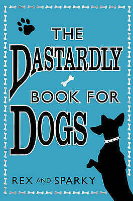 The Dastardly Book for Dogs, Sparky, Rex, New Book