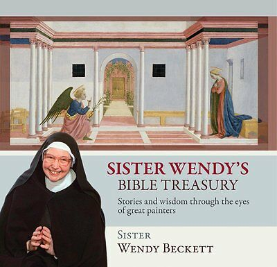 Sister Wendy's Bible Treasury Stories and Wisdom Through the Eyes of Great Paint