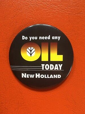 Vintage New Holland 'Do You Need Any Oil Today' Pinback Button (see description)
