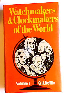 Watchmakers & ClockMakers of the World, Vol. 1, G. H. Baillie, Publ., NAG, 1976