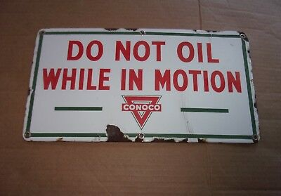 Vintage Conoco Porcelain Sign Do Not Oil While In Motion - Gas Station Man Cave