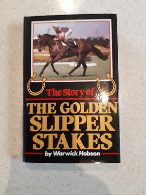 Book - The Story of the Golden Slipper Stakes - by Warwick Hobson (1984)