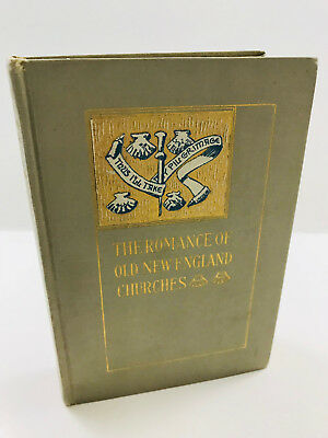 THE ROMANCE OF OLD NEW ENGLAND CHURCHES Mary Crawford DECOR 1907 Vintage HC Rare