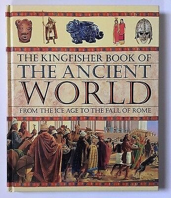Kingfisher Book of the Ancient World History China India Egypt Greece Rome More