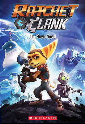 Ratchet and Clank: The Movie Novel by Scholastic; Howard, Kate