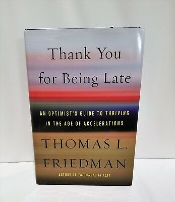 Thank You for Being Late By Thomas L. Friedman - Hardcover - 1st Edition