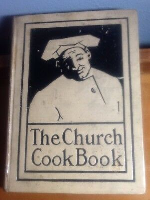 The Church Cook Book 1908 - Vintage!