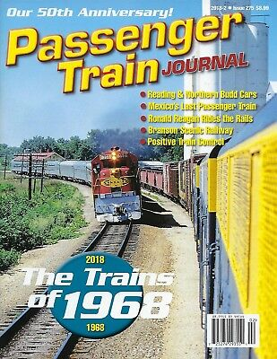 PASSENGER TRAIN JOURNAL, 2nd Otr., 2018 -- 50th ANNIVESARY ISSUE -- (NEW ISSUE)