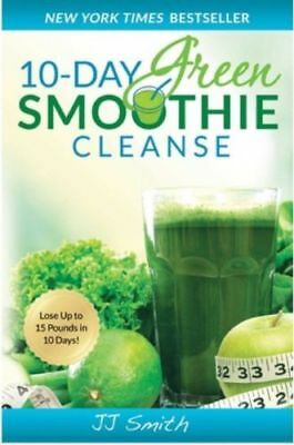 10 DAY GREEN SMOOTHIE CLEANSE BY J.J. SMITH  --eBook--  (ISBN 9780982301821)