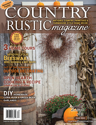 Country Rustic Magazine *fall 2018 ***primitive Colonial *antiques Farmhouse