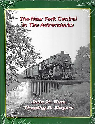 The New York Central in the ADIRONDACKS -- (RARE -- Out of Print NEW BOOK)