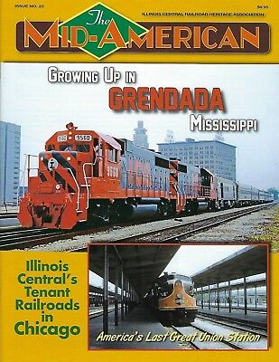 Mid-American: ILLINOIS CENTRAL Railroad Heritage Assn Publication, #23, 2017 NEW
