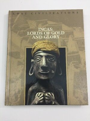 Lost Civilizations: Incas : Lords of Gold and Glory (Hardcover, 1999) TIME LIFE