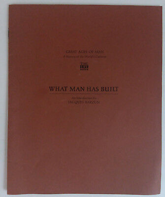 TIME LIFE Great Ages of Man Intro Booklet JACQUES BARZUN What Man Has Built 1965