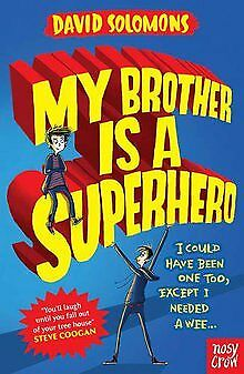 My brother is a superhero winner of the waterstones childrens book my brother is a superhero by solomons david book condition good solutioingenieria Images
