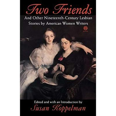 Two Friends and Other 19th-century American Lesbian Stories: by American Women W
