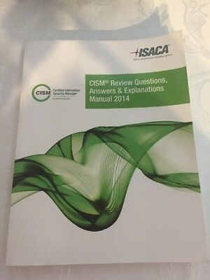 Isaca Cism Review Questions, Answers & Explanations Manual 2014