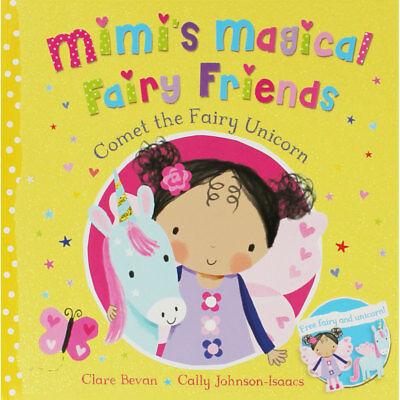 Comet the Fairy Unicorn Mimi's Magical Fairy Friends by Clare Bevan, New, PB